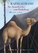 Cover-Bild zu Schami, Rafik: Der Kameltreiber von Heidelberg