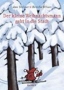 Cover-Bild zu Stohner, Anu: Der kleine Weihnachtsmann geht in die Stadt