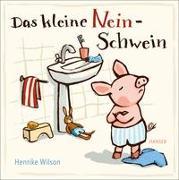 Cover-Bild zu Wilson, Henrike: Das kleine Nein-Schwein