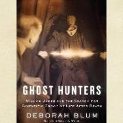 Cover-Bild zu Blum, Deborah: Ghost Hunters: William James and the Search for Scientific Proof of Life After Death