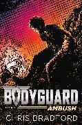 Cover-Bild zu Bradford, Chris: Bodyguard: Ambush (Book 5)