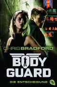 Cover-Bild zu Bradford, Chris: Bodyguard - Die Entscheidung