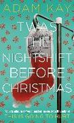 Cover-Bild zu Kay, Adam: Twas The Nightshift Before Christmas