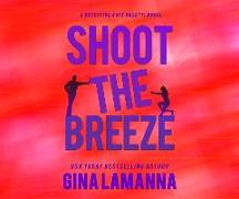Cover-Bild zu Lamanna, Gina: Shoot the Breeze