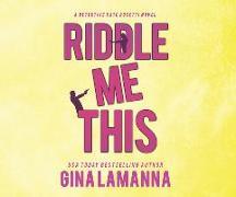 Cover-Bild zu Lamanna, Gina: Riddle Me This