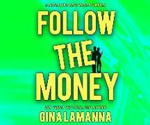 Cover-Bild zu Lamanna, Gina: Follow the Money
