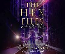 Cover-Bild zu Lamanna, Gina: The Hex Files: Wicked Moon Rising