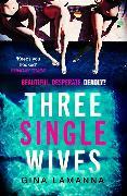 Cover-Bild zu LaManna, Gina: Three Single Wives