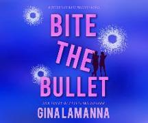 Cover-Bild zu Lamanna, Gina: Bite the Bullet
