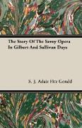 Cover-Bild zu Gerald, S. J. Adair Fitz: The Story of the Savoy Opera in Gilbert and Sullivan Days