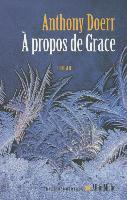Cover-Bild zu Doerr, Anthony: A Propos de Grace