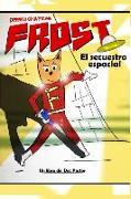 Cover-Bild zu Beren, Marta (Solist): Frost, perrito de aventuras: El secuestro espacial