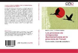 Cover-Bild zu Gil Lacruz, Marta: Los procesos de inmigración iberoamericana en la provincia de Teruel