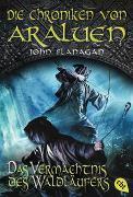 Cover-Bild zu Flanagan, John: Die Chroniken von Araluen - Das Vermächtnis des Waldläufers