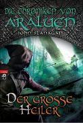Cover-Bild zu Flanagan, John: Die Chroniken von Araluen - Der große Heiler