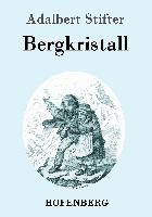 Cover-Bild zu Adalbert Stifter: Bergkristall