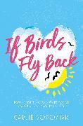 Cover-Bild zu Sorosiak, Carlie: If Birds Fly Back