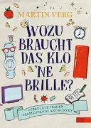 Cover-Bild zu Verg, Martin: Wozu braucht das Klo 'ne Brille?
