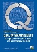 Cover-Bild zu Qualitätsmanagement maßgeschneidert für die Agrar- und Ernährungswirtschaft von International FoodNetCenter, Rheinische Friedrich-Wilhelms-Universität Bonn