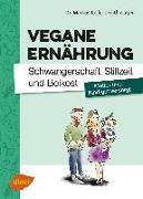 Cover-Bild zu Vegane Ernährung. Schwangerschaft, Stillzeit und Beikost (eBook) von Keller, Markus