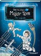 Cover-Bild zu Der kleine Major Tom. Band 1: Völlig losgelöst von Flessner, Dr. Bernd