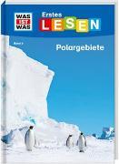 Cover-Bild zu WAS IST WAS Erstes Lesen Band 9. Polargebiete von Braun, Christina