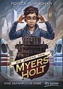 Cover-Bild zu Die Spione von Myers Holt - Eine gefährliche Gabe von Vaughan, Monica M.