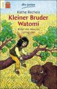 Cover-Bild zu Kleiner Bruder Watomi von Recheis, Käthe