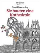 Cover-Bild zu Sie bauten eine Kathedrale von Macaulay, David