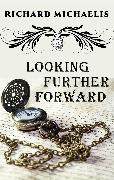 Cover-Bild zu Looking Further Forward (eBook) von Michaelis, Richard