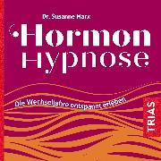 Cover-Bild zu Hormon-Hypnose (Hörbuch) (Audio Download) von Marx, Susanne