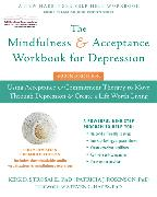 Cover-Bild zu The Mindfulness and Acceptance Workbook for Depression, 2nd Edition von Strosahl, Kirk D.