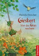 Cover-Bild zu Drescher, Daniela: Giesbert hört das Gras wachsen