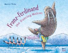Cover-Bild zu Pfister, Marcus: Franz-Ferdinand The Dancing Walrus