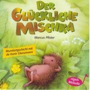 Cover-Bild zu Pfister, Marcus: Der Glückliche Mischka