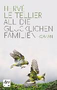 Cover-Bild zu Tellier, Hervé Le: All die glücklichen Familien (eBook)