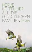 Cover-Bild zu Le Tellier, Hervé: All die glücklichen Familien