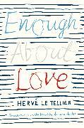 Cover-Bild zu Le Tellier, Hervé: Enough About Love