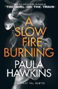 Cover-Bild zu Hawkins, Paula: A Slow Fire Burning (eBook)