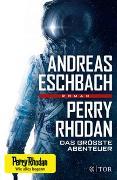 Cover-Bild zu Eschbach, Andreas: Perry Rhodan - Das größte Abenteuer