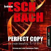 Cover-Bild zu Eschbach, Andreas: Perfect Copy - Die zweite Schöpfung (Ungekürzt) (Audio Download)