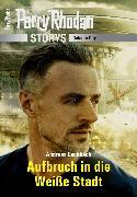 Cover-Bild zu Eschbach, Andreas: PERRY RHODAN-Storys: Aufbruch in die Weiße Stadt (eBook)