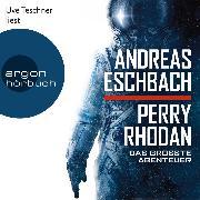 Cover-Bild zu Eschbach, Andreas: Perry Rhodan - Das größte Abenteuer (Ungekürzte Lesung) (Audio Download)
