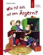 Cover-Bild zu Geisler, Dagmar: Wie ist das mit dem Ärgern?