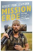 Cover-Bild zu Lehmann, Robert Marc: Mission Erde - Die Welt ist es wert, um sie zu kämpfen (eBook)