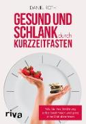 Cover-Bild zu Roth, Daniel: Gesund und schlank durch Kurzzeitfasten (eBook)