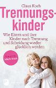 Cover-Bild zu Koch, Claus: Trennungskinder