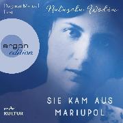Cover-Bild zu Wodin, Natascha: Sie kam aus Mariupol (Autorisierte Lesefassung) (Audio Download)
