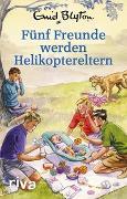 Cover-Bild zu Vincent, Bruno: Fünf Freunde werden Helikoptereltern