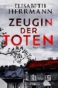 Cover-Bild zu Herrmann, Elisabeth: Zeugin der Toten (eBook)